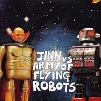 Army of Flying Robots - Jinn vs. Army of Flying Robots