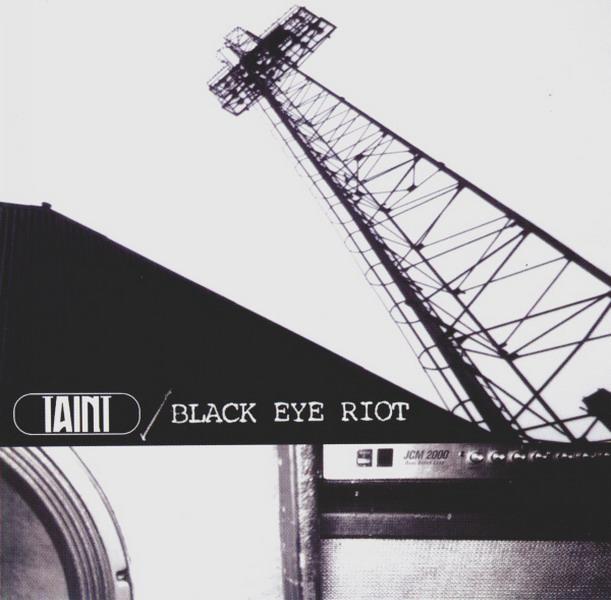 Black Eye Riot / Taint - Taint / Black Eye Riot