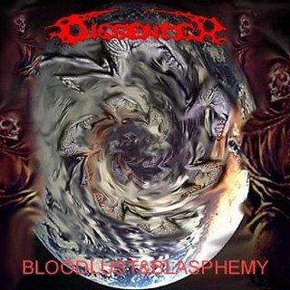 Dissenter - Bloodlust & Blasphemy