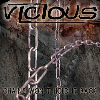 Vicious - Chains Won't Hold It Back