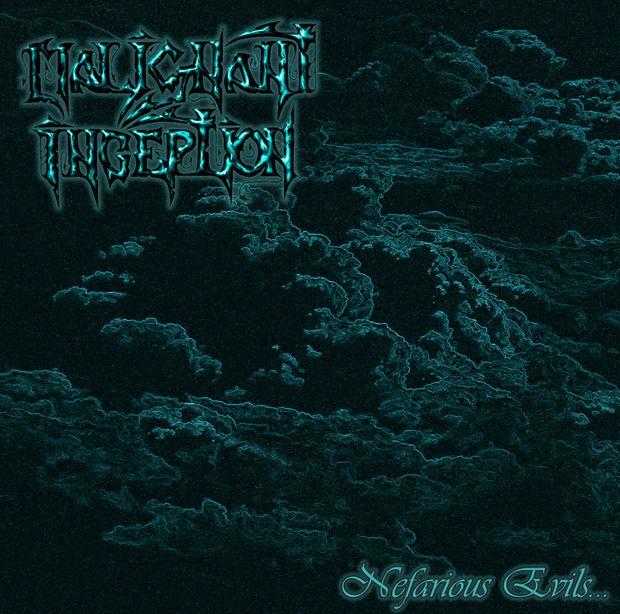 Malignant Inception - Nefarious Evils