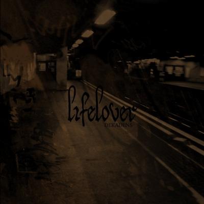 Lifelover - Dekadens EP