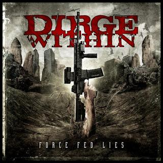 Dirge Within - Force Fed Lies
