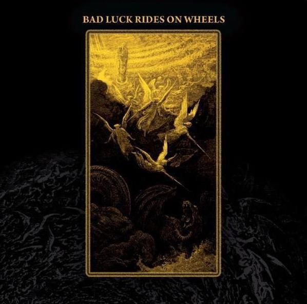 Bad Luck Rides on Wheels - Bad Luck Rides on Wheels