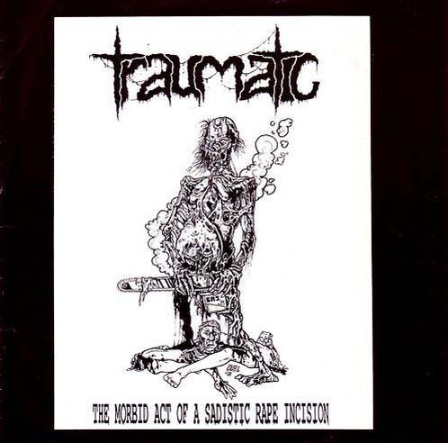 Traumatic - The Morbid Act of a Sadistic Rape Incision
