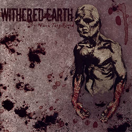Withered Earth - Of Which They Bleed