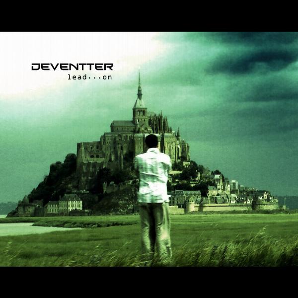 Deventter - Lead... On