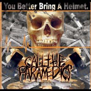 Call the Paramedics - You Better Bring a Helmet