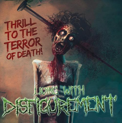 Living with Disfigurement - Thrill to the Terror of Death