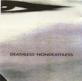 Deathless - Nondeathless