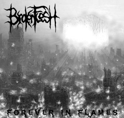 Broken Flesh - Forever in Flames