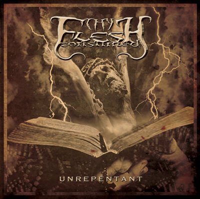 Thy Flesh Consumed - Unrepentant