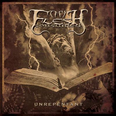 Thy Flesh Consumed - Unrepentant