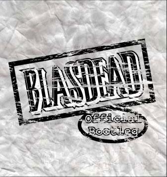 Blasdead - Official Bootleg