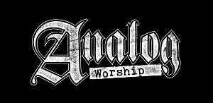 Analog Worship