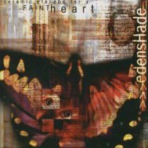 Edenshade - Ceramic Placebo for a Faint Heart