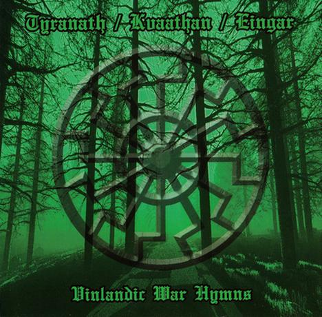 Eingar / Tyranath / Kvaathan - Vinlandic War Hymns