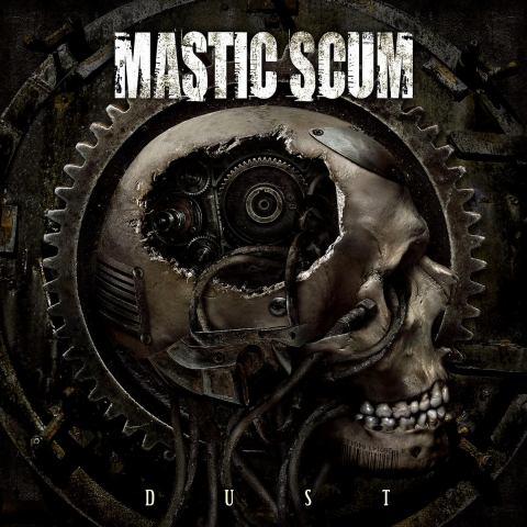 Mastic Scum - Dust