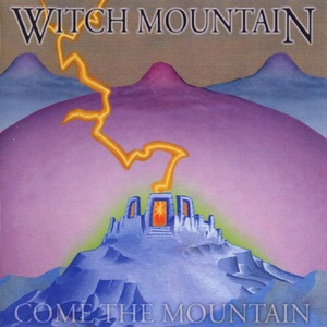 Witch Mountain - Come the Mountain