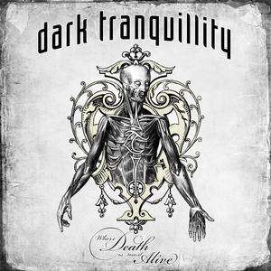 Dark Tranquillity - Where Death Is Most Alive