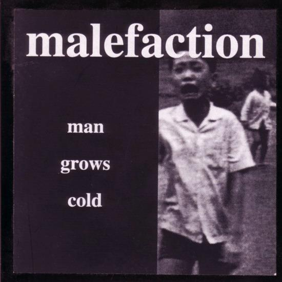 Malefaction - Man Grows Cold