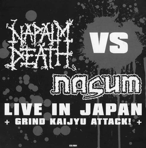 Napalm Death / Nasum - Live in Japan - Grind Kaijyu Attack!