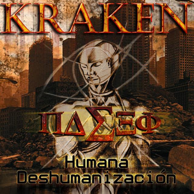 <br />Kraken - Humana deshumanización