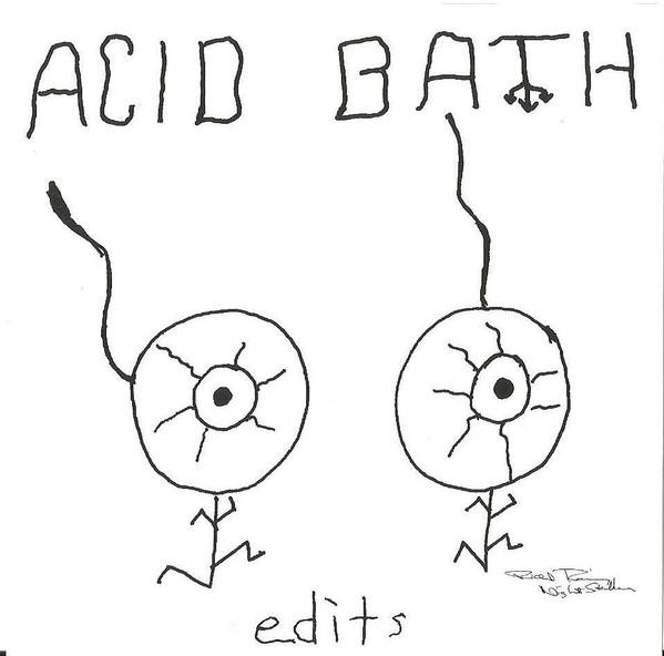 Acid Bath - Edits