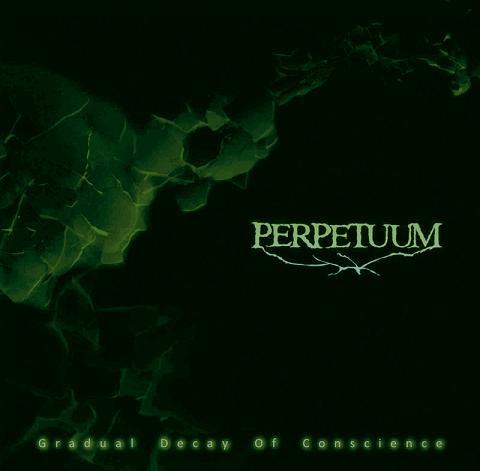 Perpetuum - Gradual Decay of Conscience
