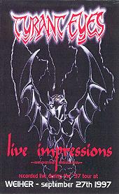 Tyrant Eyes - Live Impressions