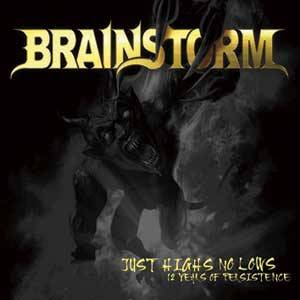Brainstorm - Just Highs No Lows (12 Years of Persistence)