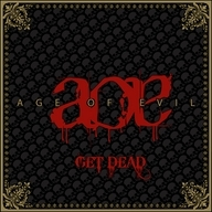 Age of Evil - Get Dead