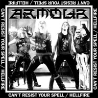 Armour - Can't Resist Your Spell / Hellfire