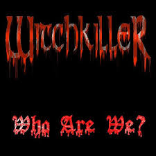 Witchkiller - Who Are We?