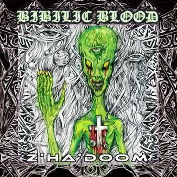 Bibilic Blood - Z'Ha'Doom