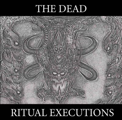 The Dead - Ritual Executions