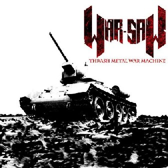 War-saw - Thrash Metal War Machine