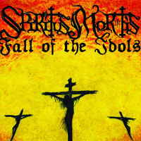 Spiritus Mortis / Fall of the Idols - Spiritus Mortis / Fall of the Idols
