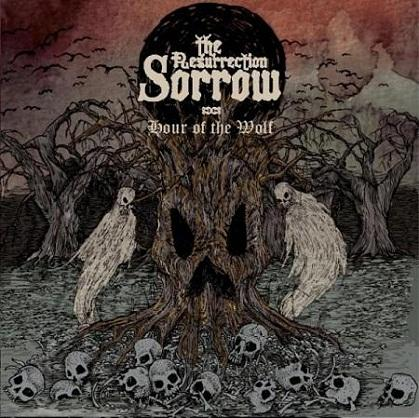The Resurrection Sorrow - Hour of the Wolf