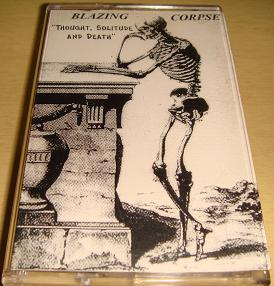Blazing Corpse - Thought, Solitude and Death