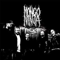 Mongo Ninja - ...and the Wrist Is History
