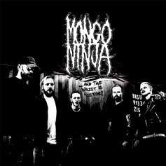 Mongo Ninja - ...and the Wrist Is History