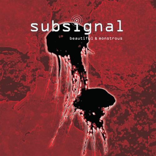 Subsignal - Beautiful & Monstrous