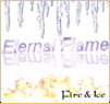 Eternal Flame - Fire & Ice