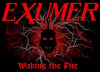 Exumer - Waking the Fire