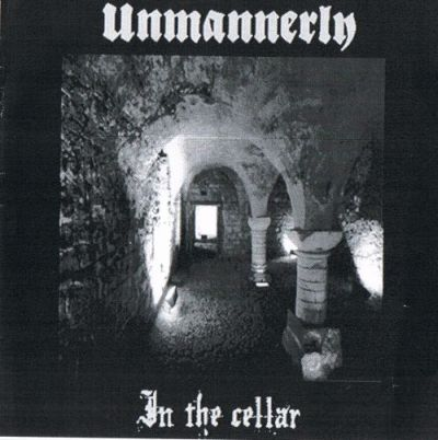 Unmannerly - In the Cellar