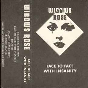 Widows Rose - Face to Face with Insanity