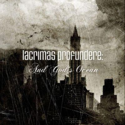Lacrimas Profundere - And God's Ocean