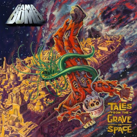 Gama Bomb - Tales from the Grave in Space