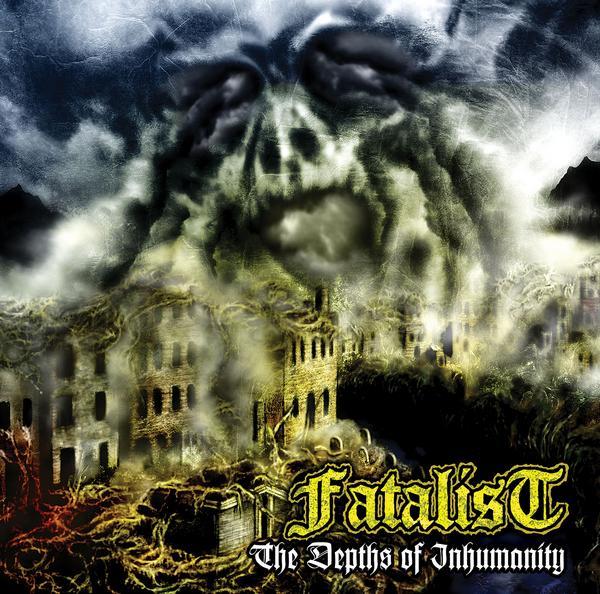 Fatalist - The Depths of Inhumanity